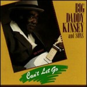 Can't Let Go - CD Audio di Big Daddy Kinsey