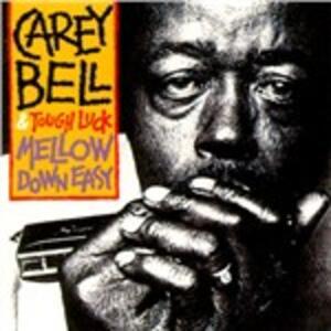 Mellow Down Easy - Vinile LP di Carey Bell