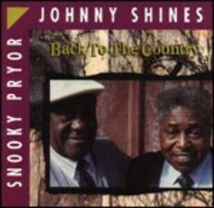 Back to the Country - CD Audio di Johnny Shines,Snooky Pryor
