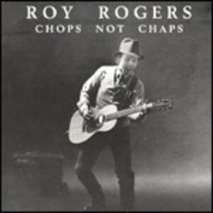 Chops Not Chaps - CD Audio di Roy Rogers