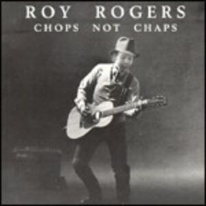 CD Chops Not Chaps di Roy Rogers