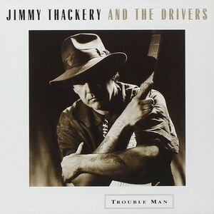 CD Trouble Man Drivers , Jimmy Thackery