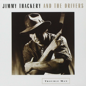 CD Trouble Man Drivers , Jimmy Thackery