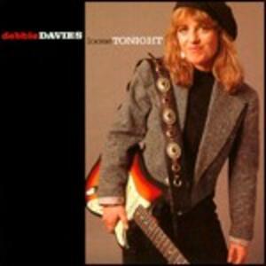 Loose Tonight - CD Audio di Debbie Davies