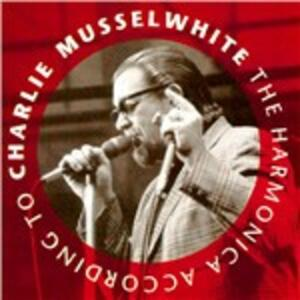 The Harmonica According to - Vinile LP di Charlie Musselwhite