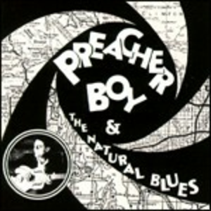 CD Preacher Boy & the Natural Blues di Preacher Boy