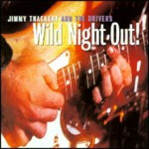 CD Wild Night Out! Drivers , Jimmy Thackery