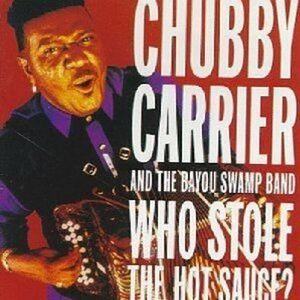CD Who Stole the Hot Sauce? Chubby Carrier , Bayou Swamp