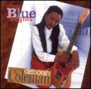 Where Blue Begins - CD Audio di Deborah Coleman