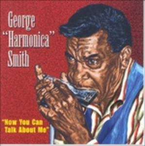Vinile Now You Can Talk About Me George Harmonica Smith