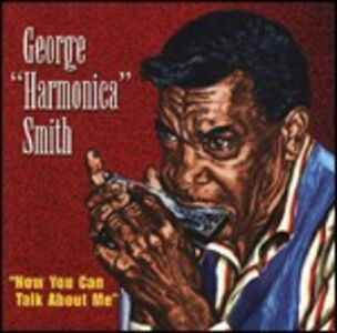 CD Now you Can Talk About me di George Harmonica Smith
