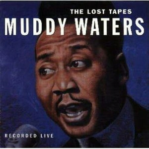 CD The Lost Tapes di Muddy Waters