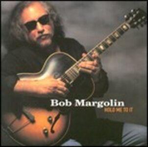 CD Hold me to it di Bob Margolin
