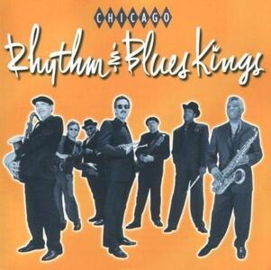Chicago Rhythm & Blues Kings - CD Audio di Chicago Rhythm & Blues Kings