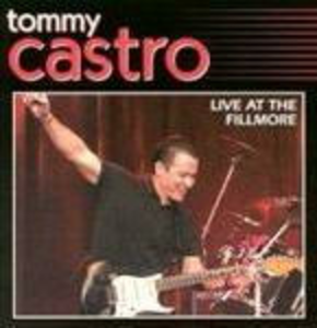 CD Live at the Fillmore di Tommy Castro