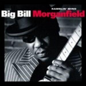 CD Ramblin' Mind di Big Bill Morganfield