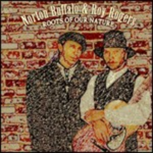 CD Roots of our Nature Roy Rogers , Norton Buffalo