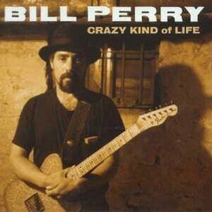 CD Crazy Kind of Life di Bill Perry