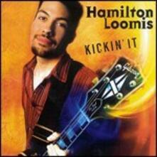 Kickin' it - CD Audio di Hamilton Loomis