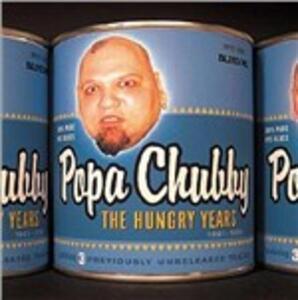 Hungry Years - CD Audio di Popa Chubby
