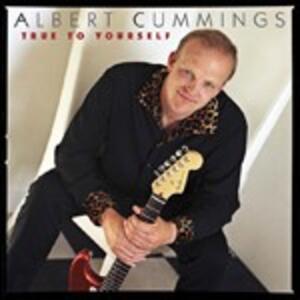 True to Yourself - CD Audio di Albert Cummings