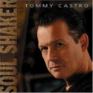 Foto Cover di Soul Shaker, CD di Tommy Castro, prodotto da Blind Pig