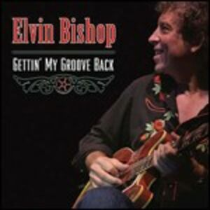 Foto Cover di Gettin' my Groove Back, CD di Elvin Bishop, prodotto da Blind Pig