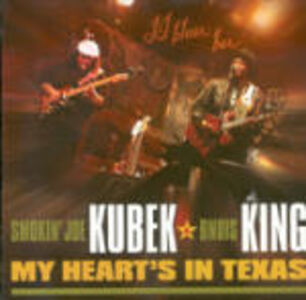 CD My Heart's in Texas Smokin Joe Kubek , Bnois King
