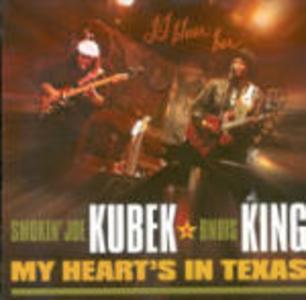 CD My Heart's in Texas Smokin Joe Kubek , Bnois King