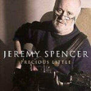 Precious Little - CD Audio di Jeremy Spencer
