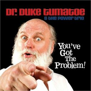 CD You've Got the Problem! Duke Tomatoe , Power Trio