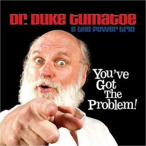 CD You've Got the Problem! Duke Tomatoe , Power Trio