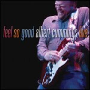 Feel So Good - CD Audio di Albert Cummings