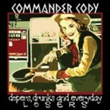 Dopers, Drunks and Everyday Losers - CD Audio di Commander Cody