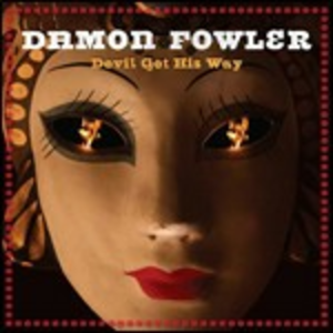CD Devil Got His Way di Damon Fowler