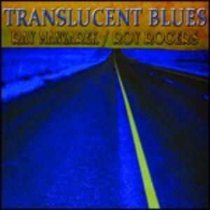 CD Translucent Blues Roy Rogers , Ray Manzarek