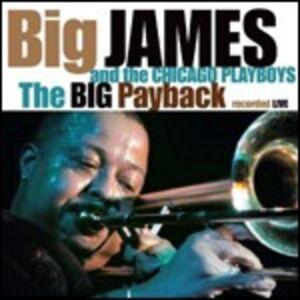 CD The Big Payback. Live Big James , Chicago Playboys