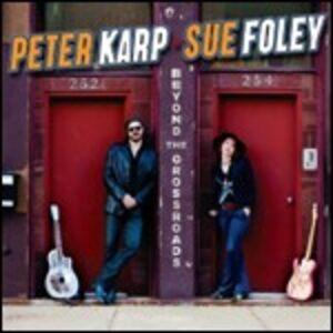 CD Beyond the Crossroads Sue Foley , Peter Karp