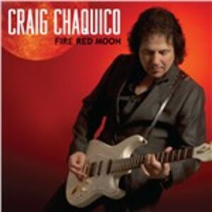 CD Fire Red Moon di Craig Chaquico