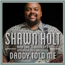 Daddy Told Me - CD Audio di Shawn Holt