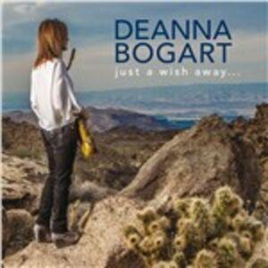 CD Just a Wish Away... di Deanna Bogart