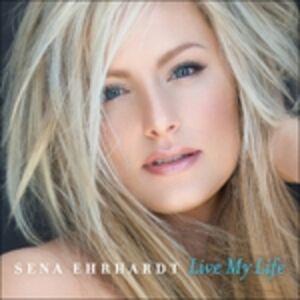CD Live My Life di Sena Ehrhardt