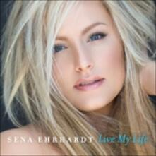 Live My Life - CD Audio di Sena Ehrhardt