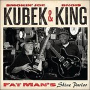 CD Fat Man's Shine Parlor Smokin Joe Kubek , Bnois King