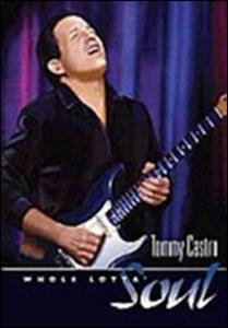 Tommy Castro. Whole Lotta Soul - DVD