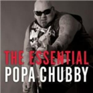 Essential - CD Audio di Popa Chubby
