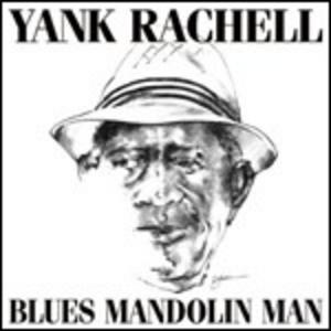 CD Blues Mandolin Man di Yank Rachell