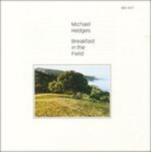 CD Breakfast in the Field di Michael Hedges