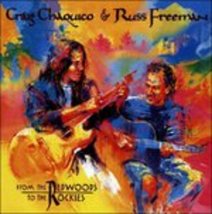 CD From the Redwoods to the Rockies Russ Freeman , Craig Chaquico