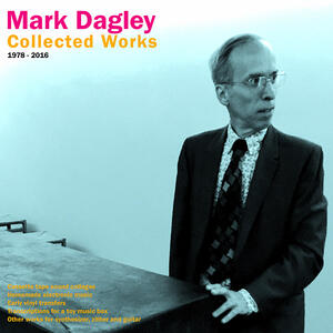 Collected Works 1978-2016 - Vinile LP di Mark Dagley